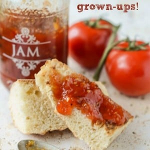 Tomato Jam (for grown-ups!)