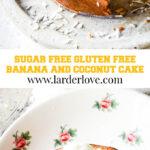 sugar free gluten free banana and coconut cake