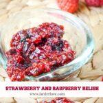 strawberry and raspberry relish
