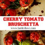 roasted cherry tomato bruschetta pin image