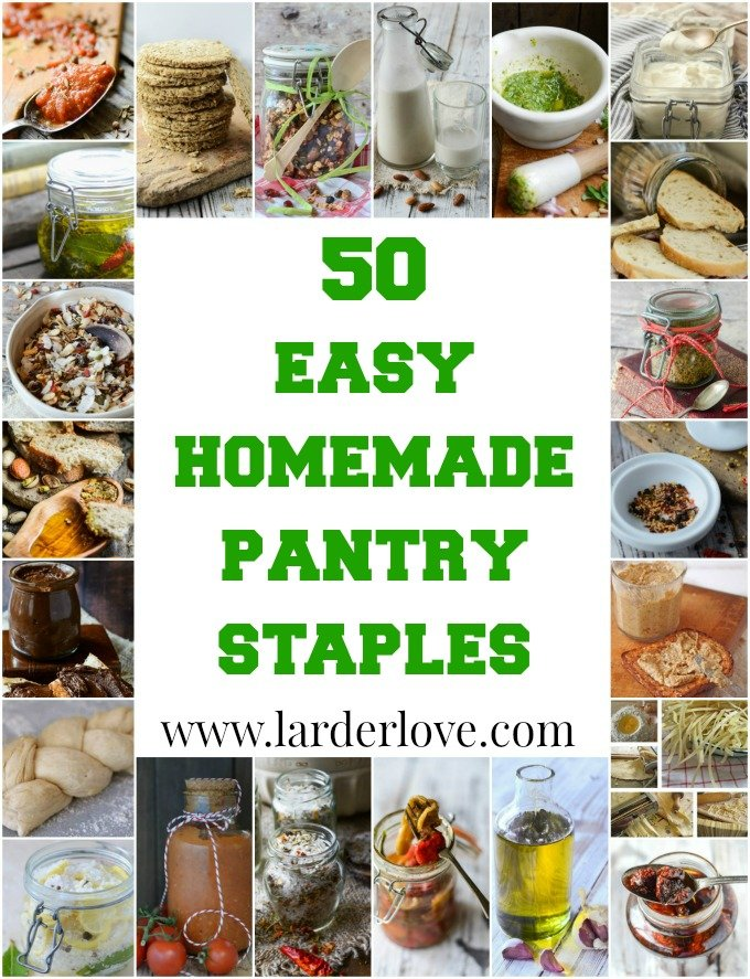 50 homemade pantry staples by larderlove