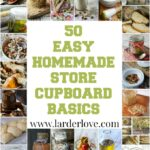 50 easy homemade store cupboard essentials
