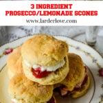 3 ingredient prosecco/lemonade scones