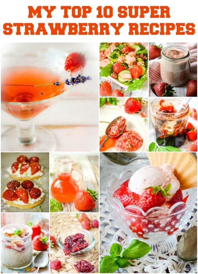 my top 10 super strawberry recipes by larderlove